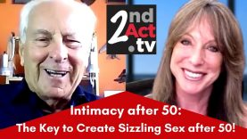Reigniting Intimacy after 50: How to Create and Maintain Sizzling Sex after 50!