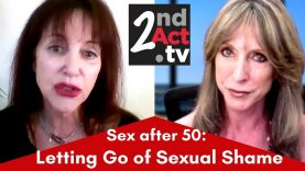 Understanding and Letting Go of Sexual Shame to Fully Enjoy Intimacy after 50