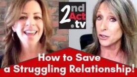 Relationships After 50: What YOU Can Do to Save a Struggling Relationship Before Calling It Quits!